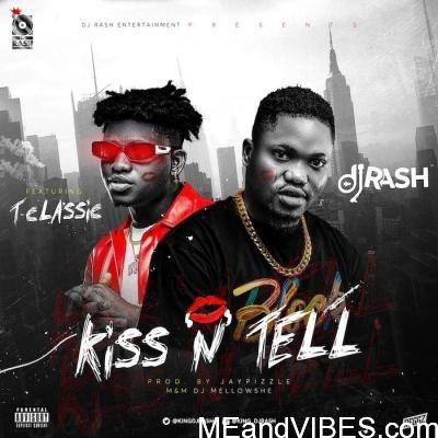 Dj Rash Ft. T-Classic - Kiss N Tell