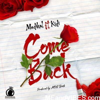 Medikal ft. KiDi – Come Back