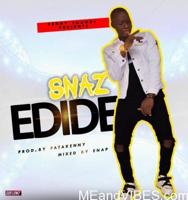 PROMOTED MUSIC: Snaz – Edide