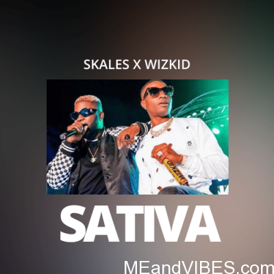 Skales ft Wizkid – Sativa Mp3 Download