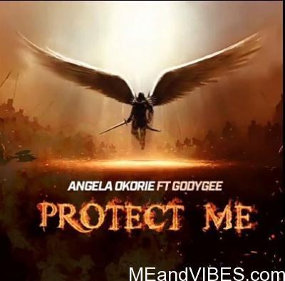 Angela Okorie – Protect Me Ft. Godygee