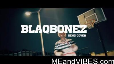 Blaq Bonez – Geng Freestyle