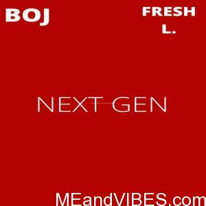 BOJ ft. Fresh L – Next Gen