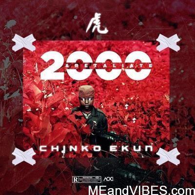 Chinko Ekun – 2000 & Retaliate