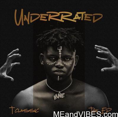 EP:- T Classic – Underrated (Full Album)