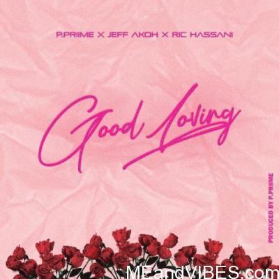 Jeff Akoh & Ric Hassani – Good Loving
