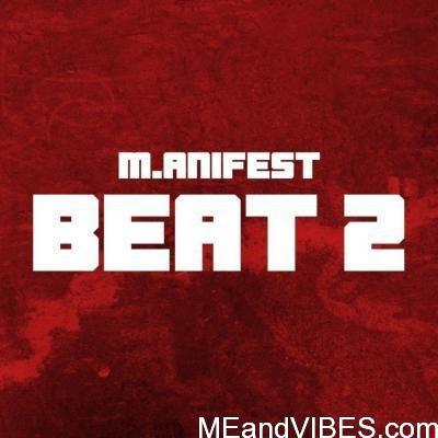 M.anifest – Beat 2 (prod. MikeMillzOnEm)