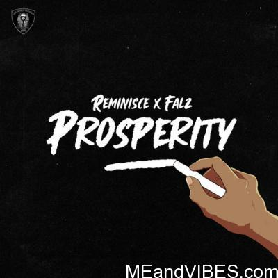 Reminisce – Prosperity ft. Falz