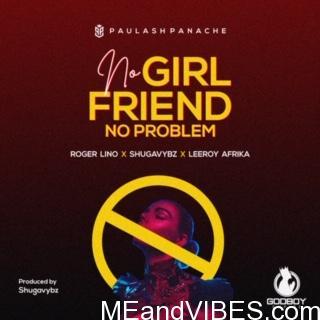 Roger Lino - No Girlfriend No Problem Ft. Shugavybz & Leeroy Afrika