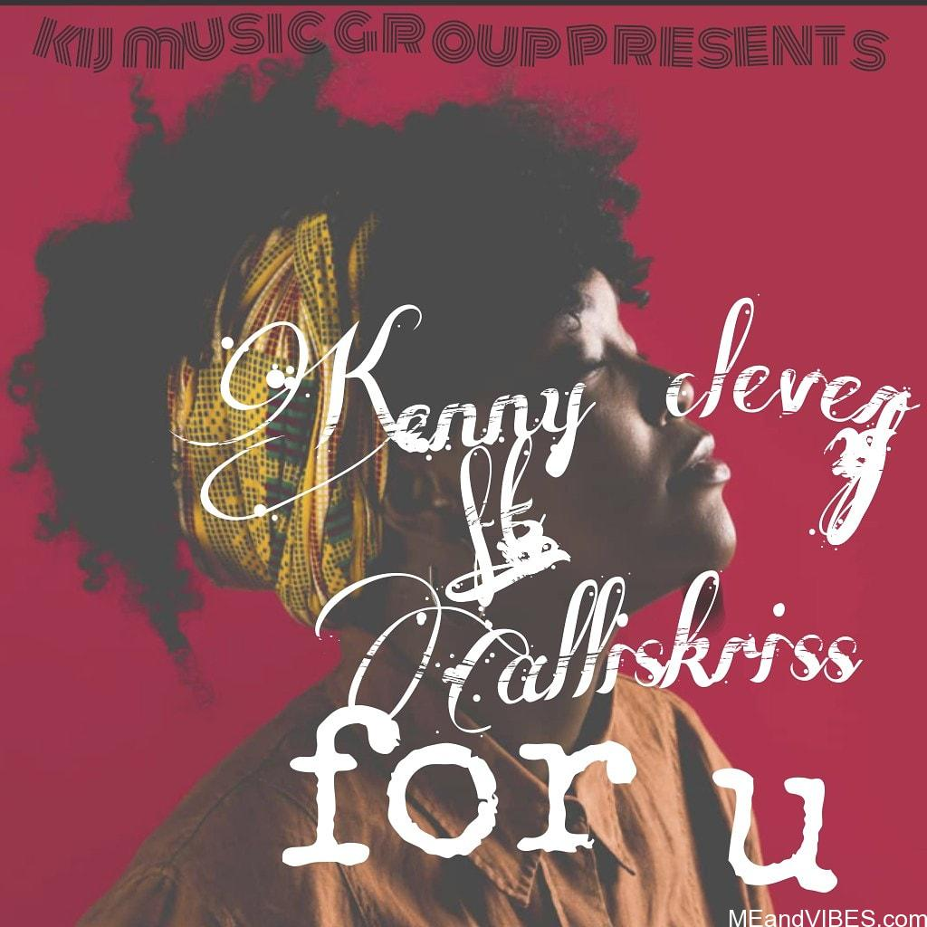 Kenny Clever Ft. Calis Kriss - For You