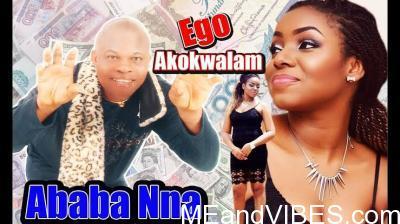 Ababa Nna - Ego Akokwalam