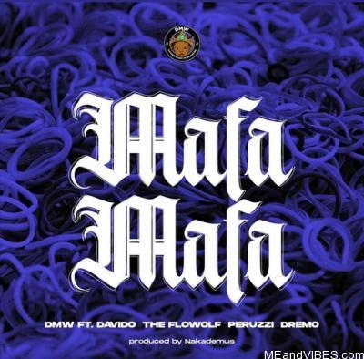 Davido – Mafa Mafa x DMW x The Flowolf, Peruzzi & Dremo
