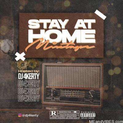 DJ 4Kerty – Stay At Home Mix