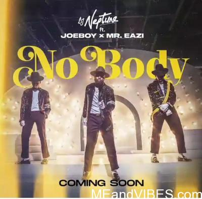 Dj Neptune – Nobody ft. Joeboy & Mr Eazi