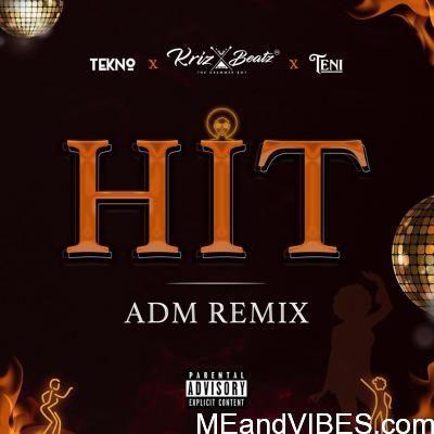 Krizbeatz, Tekno, Teni – Hit ADM (Remix)