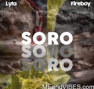 Lyta Ft. Fireboy – Soro
