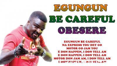 Obesere – Egungun Be Careful