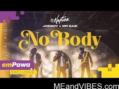 Dj Neptune – Nobody ft. Joeboy & Mr Eazi