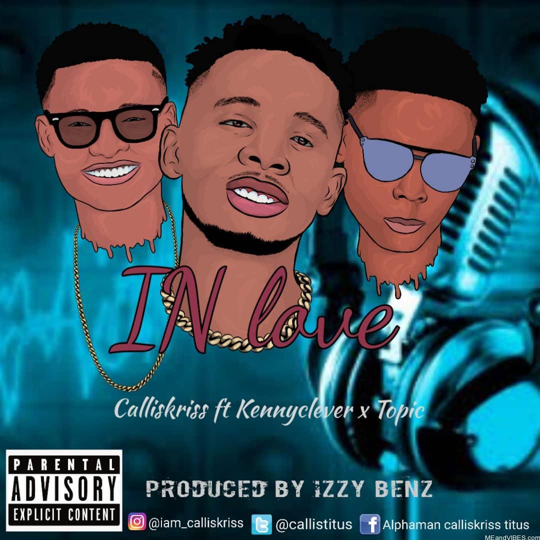 Calliskriss - In love Ft. Kennyclever & Topic