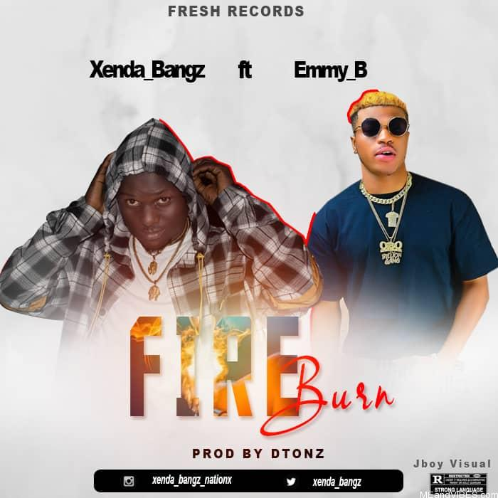 Xenda Bangz Ft, Emmy B - Fire Burn