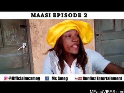Comedy Video: Maasi Episode 2 [MC Smog/RunFinz Ent]