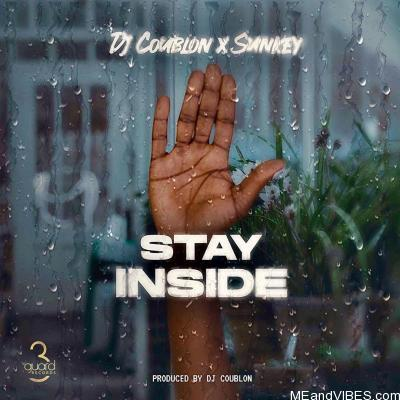 DJ Coublon – Stay Inside ft. Sunkey