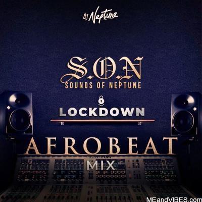 DJ Neptune – Sounds Of Neptune (Afrobeat Lock Down Mix)