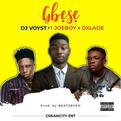 DJ Voyst – Gbese Ft. Joeboy, Oxlade