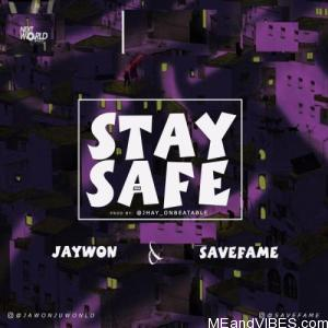 Jaywon Ft. Save Fame – Stay Safe