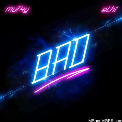 Mut4y & Elhi – Bad