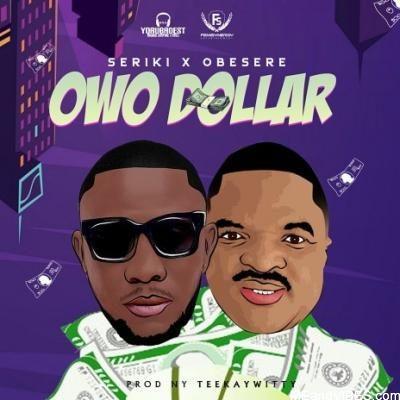Seriki - Owo Dollar ft. Obesere