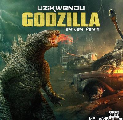 Uzikwendu – Godzilla (Eminem Remix)