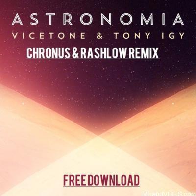 Vicetone – Astronomia ft Tony Igy