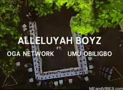 Video: Alleluyah Boyz – God Abeg Ft. Umu Obiligbo & Oga Network