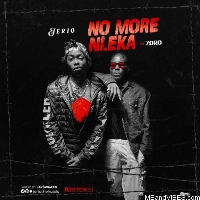 VIDEO: JeriQ ft. Zoro – No More Nleka
