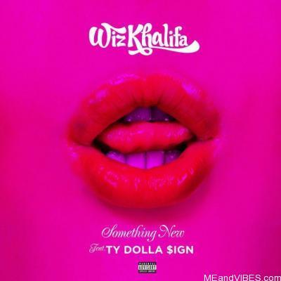 Wiz Khalifa – Something New Ft Ty Dolla Sign