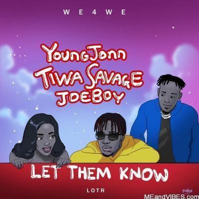 Young John, Tiwa Savage & Joeboy - Let Them Know