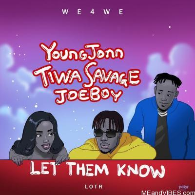 Young John, Tiwa Savage & Joeboy – Let Them Know