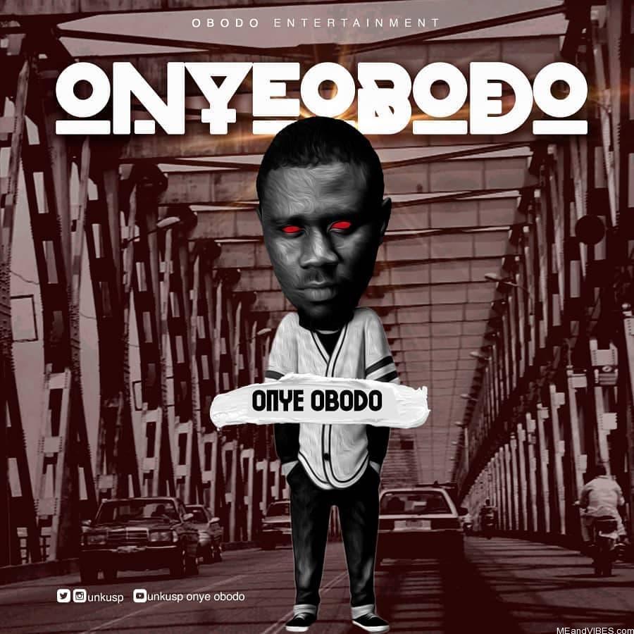 Unku SP - Onye Obodo Music