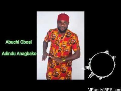 Abuchi Obosi - Adindu Anagbako