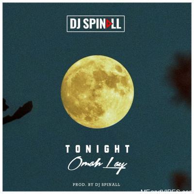 DJ Spinall ft Omah Lay – Tonight