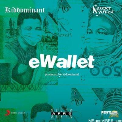 Kiddominant ft Cassper Nyovest – eWallet