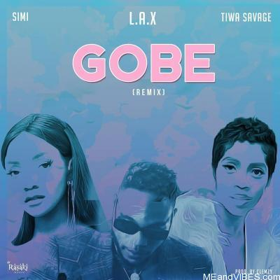 L.A.X – Gobe (Remix) ft. Tiwa Savage, Simi