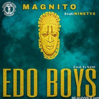 Magnito – Edo Boys ft. Ninety6