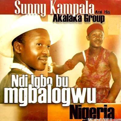 Sunny Kampala - Minus Igbo People,Ndi Igbo Bu Mgborogwu Nigeria