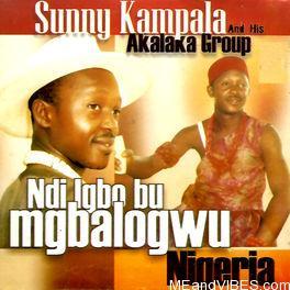 Sunny Kampala - Ndi Igbo Bu Mgbologwu