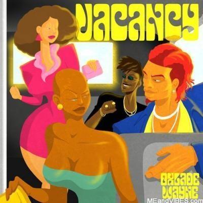 Wayne – Vacancy ft. Oxlade