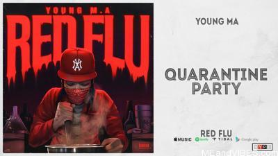 Young M.A – Quarantine Party