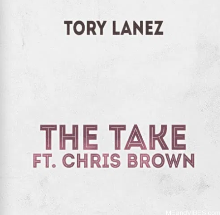 Tory Lanez Ft. Chris Brown – The Take
