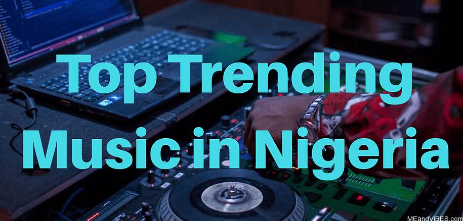 TOP MUSIC IN NIGERIA 2020